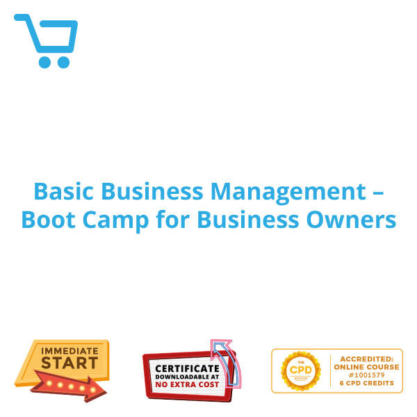 Basic Business Management - Boot Camp for Business Owners - Distance Learning CPD #1001579