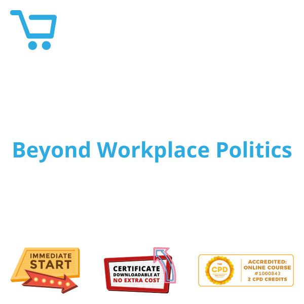 Beyond Workplace Politics - eBook CPD #1000843