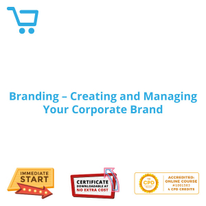 Branding - Creating and Managing Your Corporate Brand - Distance Learning CPD #1001583