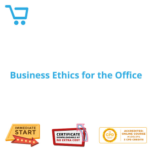 Business Ethics for the Office - Distance Learning CPD #1001591