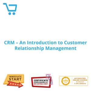 CRM - An Introduction to Customer Relationship Management - Distance Learning CPD #1001617
