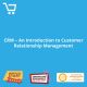 CRM - An Introduction to Customer Relationship Management - eBook CPD #1000973
