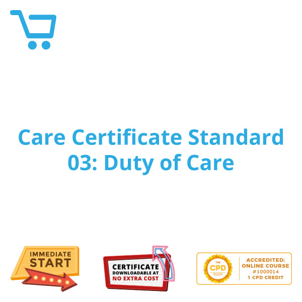 Care Certificate Standard 03: Duty of Care - eLearning CPD #1000014