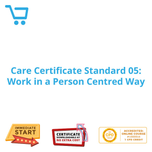 Care Certificate Standard 05: Work in a Person Centred Way - eLearning CPD #1000016