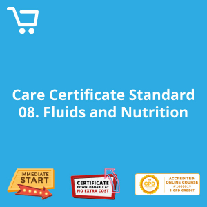 Care Certificate Standard 08: Fluids and Nutrition - eLearning CPD #1000019