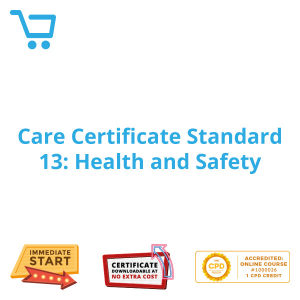 Care Certificate Standard 13: Health and Safety - eLearning CPD #1000026