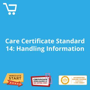 Care Certificate Standard 14: Handling Information - eLearning CPD #1000027