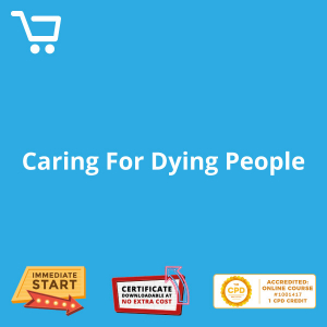 Caring For Dying People - Video CPD #1001417
