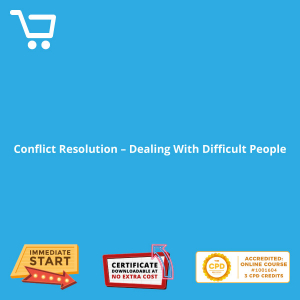 Conflict Resolution - Dealing With Difficult People - Distance Learning CPD #1001604