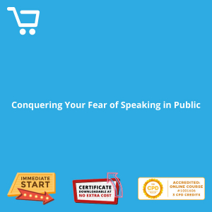 Conquering Your Fear of Speaking in Public - Distance Learning CPD #1001606