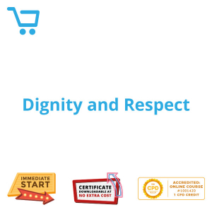 Dignity and Respect - Video CPD #1001420