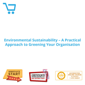 Environmental Sustainability - A Practical Approach to Greening Your Organisation - eBook CPD #1000983