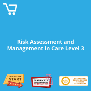 Risk Assessment and Management in Care Level 3 - eLearning CPD #1000103