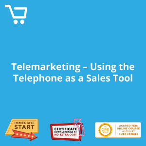 Telemarketing - Using the Telephone as a Sales Tool - Distance Learning CPD #1001697