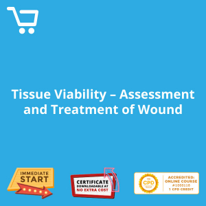 Tissue Viability - Assessment and Treatment of Wound - eLearning CPD #1000118