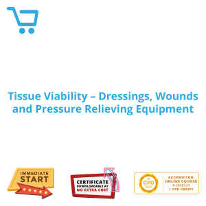 Tissue Viability - Dressings, Wounds and Pressure Relieving Equipment - eLearning CPD #1000119