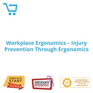 Workplace Ergonomics - Injury Prevention Through Ergonomics - Distance Learning CPD #1001709