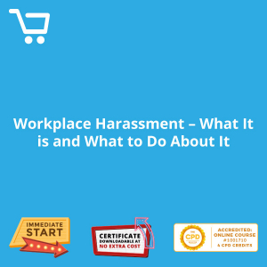 Workplace Harassment - What It is and What to Do About It - Distance Learning CPD #1001710